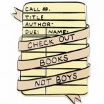 Check Out Books Not Boys Enamel Pin from Punky Pins
