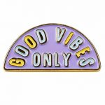Good Vibes Only Enamel Pin from Punky Pins